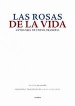 Antología de poesia francesa.Las rosas de la vida