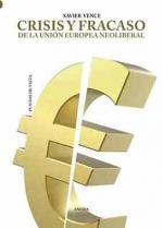 Crisis y fracaso de la Unión Europea neoliberal