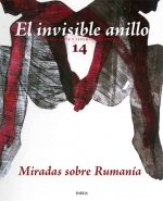 El invisible anillo 14. Miradas sobre Rumania