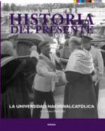La Universidad Nacional católica.Historia del presente 20