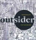 OUTSIDER. Un arte fuera de serie