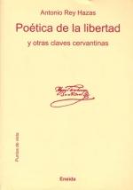 Poética de la libertad  y otras claves cervantinas