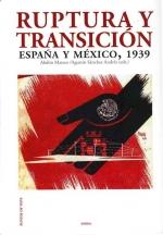 Ruptura y transición. México-España, 1939