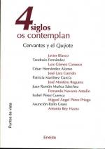 4 siglos os contemplan Cervantes y el Quijote