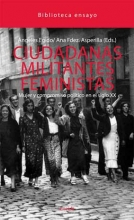 Ciudadanas, militantes, feministas. Mujer y compromiso político