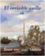 El invisible anillo 16. Erase una vez Galicia