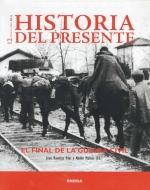 Historia del presente 12. El final de la Guerra Civil