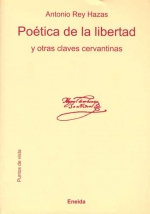 Poetics of freedom and other key Cervantes