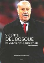 Vicente del Bosque. El valor de la dignidad